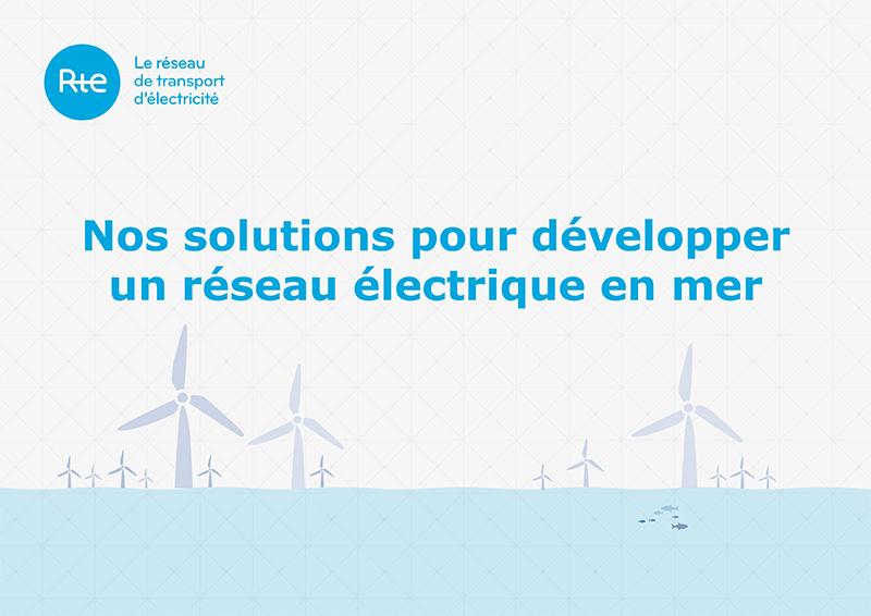 RTE - Nos solutions pour développer un réseau électrique en mer